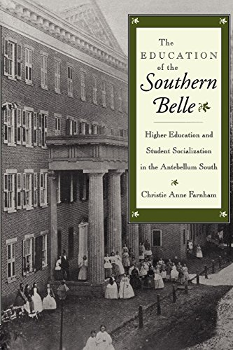The Education of the Southern Belle: Higher Education and Student Socialization in the Antebellum South -