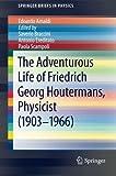 The Adventurous Life of Friedrich Georg Houtermans, Physicist (1903-1966), Amaldi, Edoardo, 3642328547