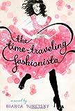 Bianca Turetsky'sThe Time-Traveling Fashionista [Hardcover]2011