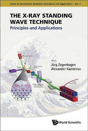 (X-Ray Standing Wave Technique, The: Principles and Applications (Synchrotron Radiation Techniques and Applications))
