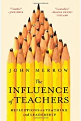 The Influence of Teachers: Reflections on Teaching and Leadership Paperback