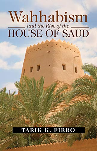 Wahhabism And The Rise Of House Saud By Firro Tarik