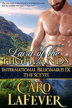 Laird of the Highlands: International Billionaires IX: The Scots by [LaFever, Caro]