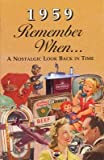 Remember When - 1959 (A Nostalgia Look Back in Time)