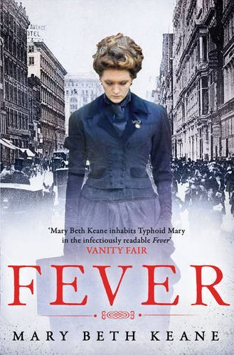 Fever by Mary Beth Keane (29-Aug-2013) Paperback
