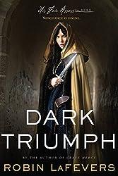 Dark Triumph: His Fair Assassins, Book II (His Fair Assassin Trilogy)