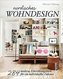 Nordisches Wohndesign: 284 Moderne Einrichtungsideen Für Ein Individuelles  Zuhause: Amazon.de: Marion Hellweg: Bücher