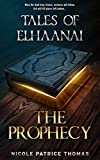 The Prophecy (Tales of Elhaanai Book 2) - Kindle edition by Thomas, Nicole Patrice . Religion & Spirituality Kindle eBooks @ Amazon.com.