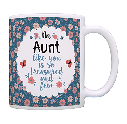Aunt Coffee Mug an Aunt Like You Is so Treasured and Few Aunt Birthday Gifts Cute Aunt Gifts for Aunts Gift Coffee Mug Tea Cup Floral