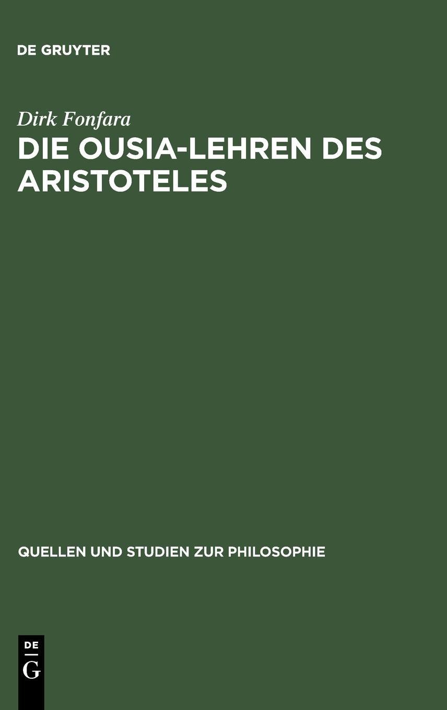 Read Online Die Ousia-Lehren des Aristoteles (Quellen Und Studien Zur Philosophie) (German Edition) pdf epub