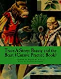 Trace-A-Story: Beauty and the Beast (Cursive Practice Book)