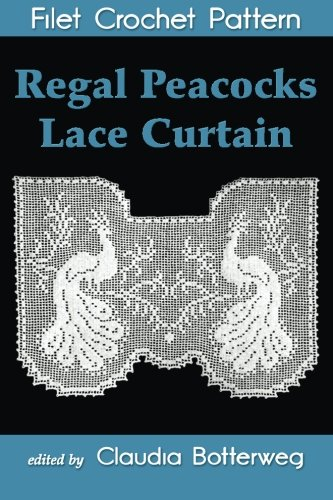 Regal Peacocks Lace Curtain Filet Crochet Pattern: Complete Instructions and - Filet Curtains Crochet