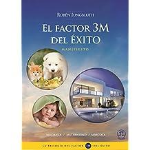 EL FACTOR 3M DEL ÉXITO – MANIFIESTO (Spanish Edition)