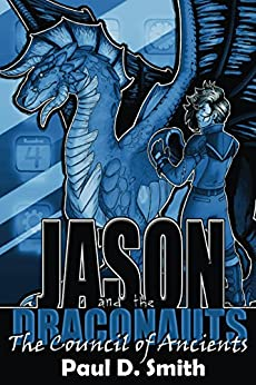 Jason and the Draconauts: The Council of Ancients by [Smith, Paul]
