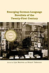 Emerging German-Language Novelists of the Twenty-First Century (Studies in German Literature Linguistics and Culture)