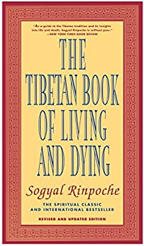 The Tibetan Book of Living and Dying: The Spiritual Classic & International Bestseller: Revised and Updated Edition by [Rinpoche, Sogyal]