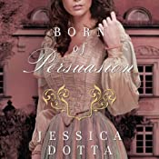 Born of Persuasion: Price of Privilege, Book 1 | Jessica Dotta