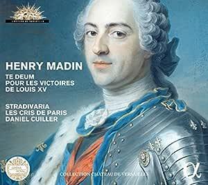 Henry Madin: Te Deum Pour Les Victoires De Louis V