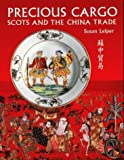 Precious Cargo: Scots and the China Trade by Susan Leiper (1997-10-06)