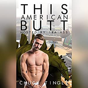 This American Butt Hosted By Ira Ass Audiobook