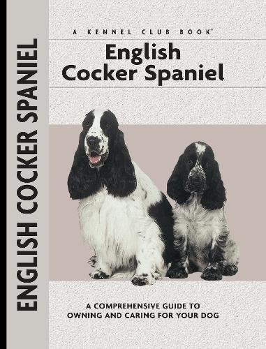English Cocker Spaniel (Comprehensive Owner's Guide) Cocker Spaniel Dog Breed Kennel