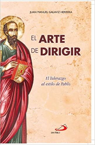 Free ebooks and downloads El arte de dirigir. El liderazgo de Pablo (Spanish Edition) (Suomalainen kirjallisuus) PDF