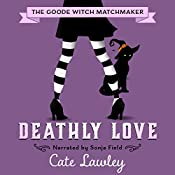 Deathly Love: The Goode Witch Matchmaker, Volume 3 | Cate Lawley