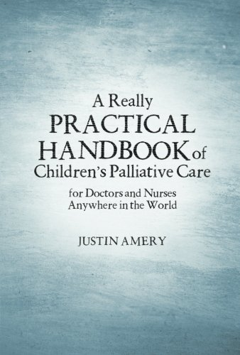 A Really Practical Handbook of Children's Palliative Care