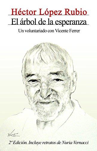 El árbol de la esperanza. Un voluntariado con Vicente Ferrer (Spanish Edition)