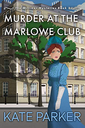 Murder at the Marlowe Club (The Milliner Mysteries Book 2) by [Parker, Kate]