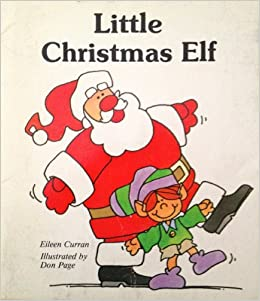 Little Christmas Elf: Eileen Curran, Don Page: 9780816703524 ...