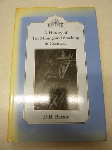 A History of Tin Mining and Smelting in Cornwall