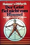 Der Geist fiel nicht vom Himmel by Hoimar von Ditfurth (1992-06-05)