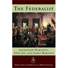 The Federalist: A Commentary on the Constitution of the United States (Modern Library)
