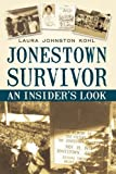 Jonestown Survivor, Laura Johnston Kohl, 1450220967