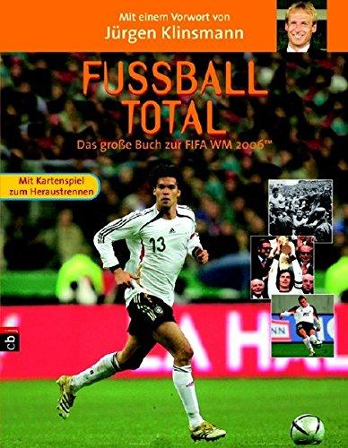 Fussball total - Das grosse Buch zur FIFA WM 2006 (TM)