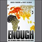 Enough: Why the World's Poorest Starve in An Age of Plenty | Roger Thurow,Scott Kilman