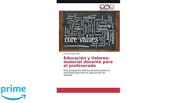 Educación y Valores: material docente para el profesorado: Una propuesta teórico-práctica para la actividad docente en educación en valores: Amazon.es: Luis ...