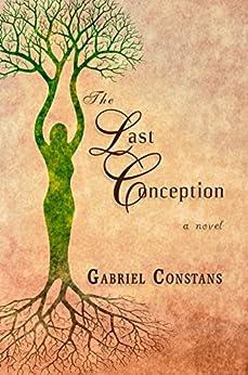 The Last Conception by [Constans, Gabriel]