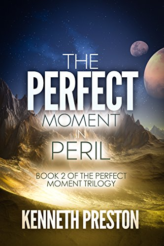 #freebooks – The Perfect Moment in Peril by Kenneth Preston