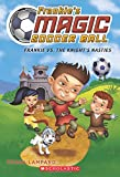 Frankie vs. the Knight's Nasties (Frankie's Magic Soccer Ball)