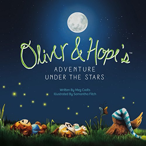 - Oliver & Hopes Adventure Under the Stars
