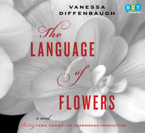 The Language of Flowers: A Novel by Books On Tape