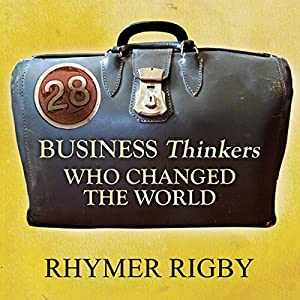 28 Business Thinkers Who Changed the World Audiobook