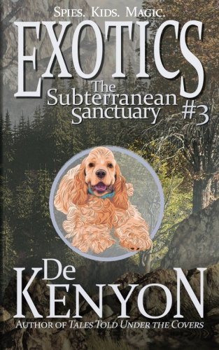 Exotics #3: The Subterranean Sanctuary (Volume 3) pdf