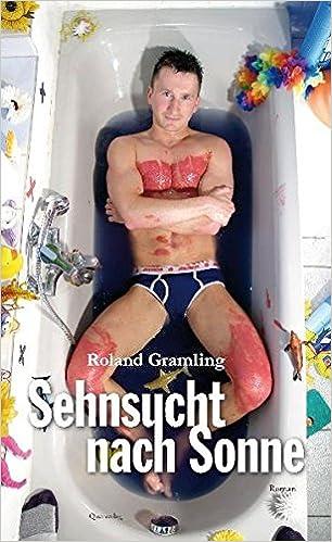 Roland Gramling: Sehnsucht nach Sonne; Homo-Bücher alphabetisch nach Titeln