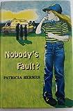 Nobody's Fault?, Patricia Hermes, 0152574662