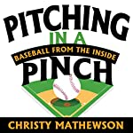 Pitching in a Pinch: Baseball from the Inside | Christy Mathewson