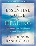 img - for The Essential Guide to Healing Curriculum Kit: Equipping All Christians to Pray for the Sick book / textbook / text book