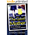The Good Mother: Gripping psychological suspense, with a shocking twist that will leave you reeling